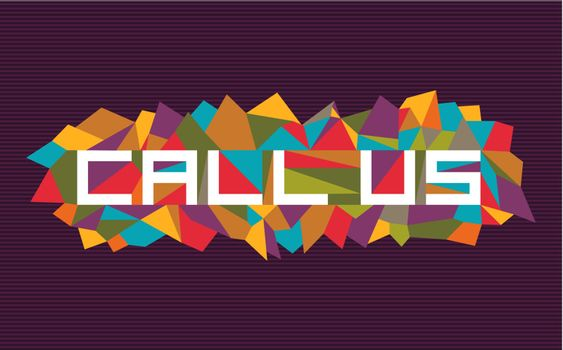 Trendy call us flat text over retro triangle composition background. Vector file layered for easy manipulation and custom coloring.