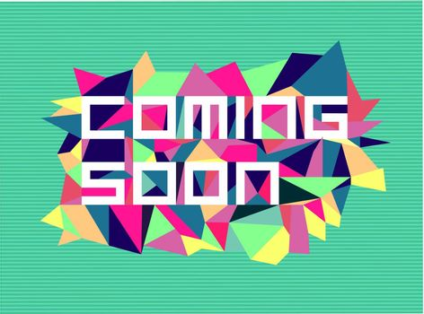 Trendy coming soon flat text over retro triangle composition background. Vector file layered for easy manipulation and custom coloring.