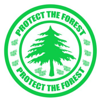Stamp with text protect the forest inside, vector illustration