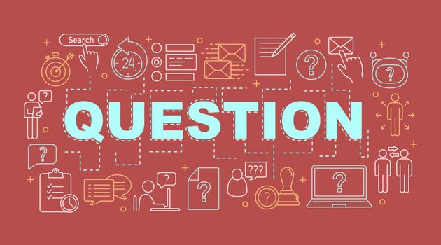 Question word concepts banner. Information center. Presentation, website. Helpdesk. FAQ service. Customer support. Isolated lettering typography idea with linear icons. Vector outline illustration