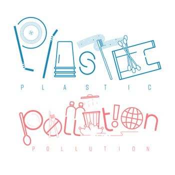 Plastic pollution typographic design. Pictorial symbol. Single-use plastic product with cause and effect of pollution presented in pictorial form. Vector illustration outline flat design style.