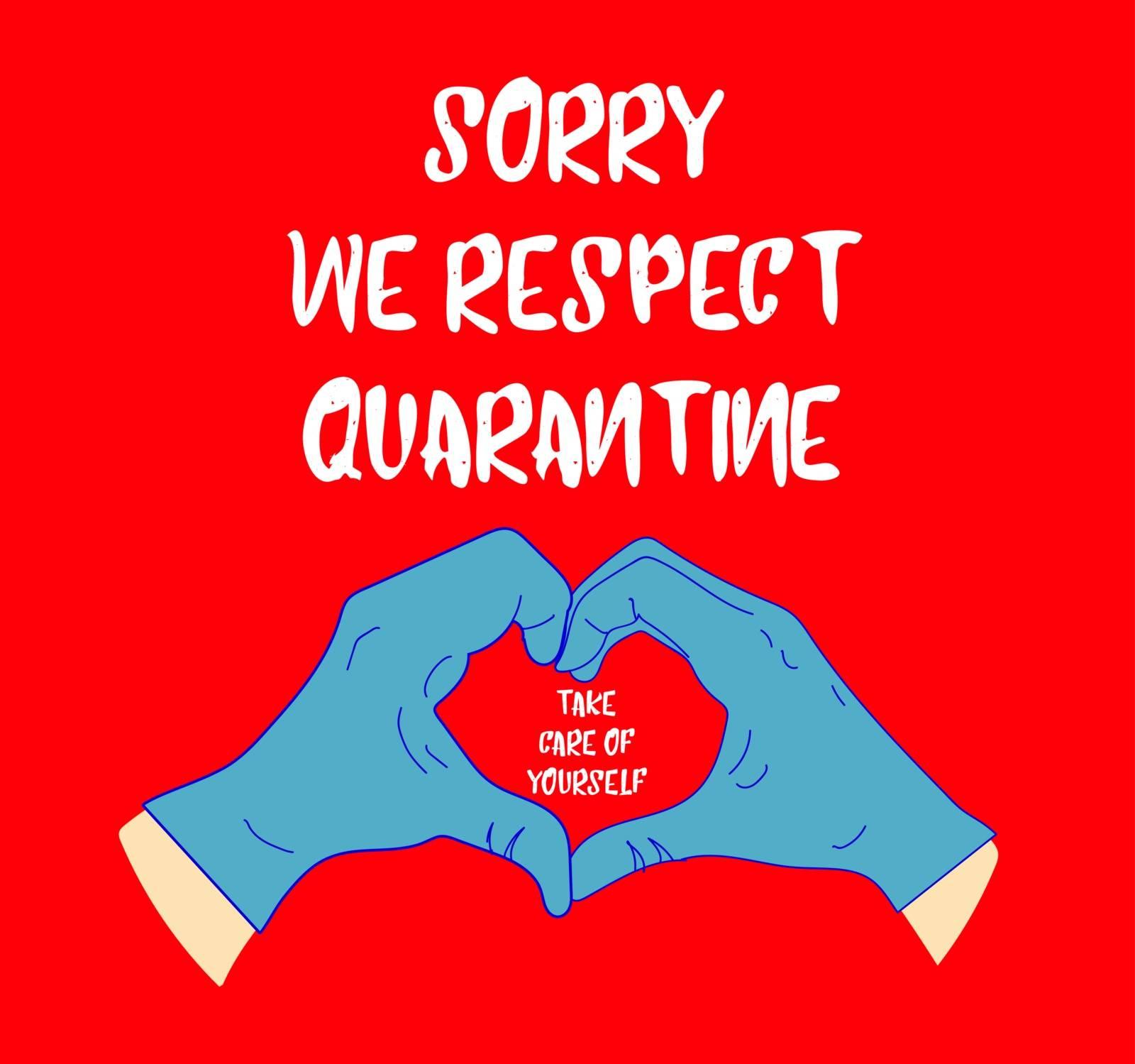 Sorry, we comply with quarantine. Label with the inscription. Quarantine coronavirus. covid 19